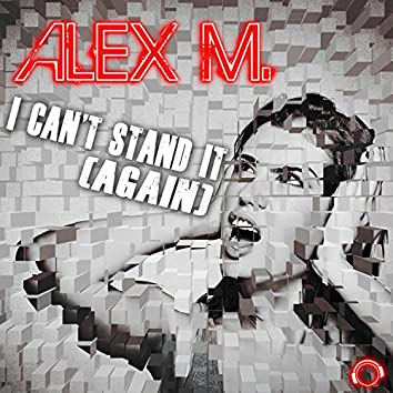 I Can't Stand It (Again)