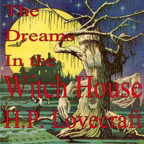 The Dreams in the Witch House audiobook cover art
