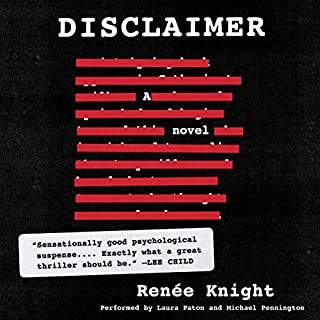 Disclaimer: A Novel                   By:                                                                                                                                 Renée Knight                               Narrated by:                                                                                                                                 Michael Pennington,                                                                                        Laura Paton                      Length: 8 hrs and 25 mins     354 ratings     Overall 4.1