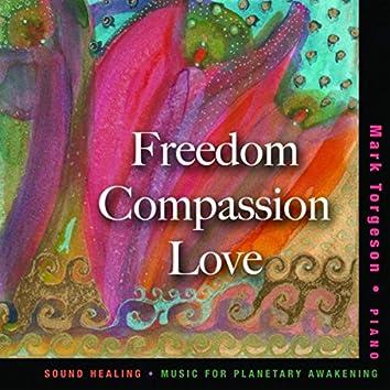 Freedom, Compassion, Love