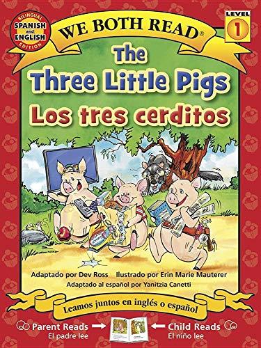 The Three Little Pigs/Los Tres Cerditos ( We Both Read Level K-1 ) (We Both Read Bilingual)