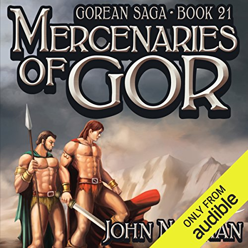 Mercenaries of Gor     Gorean Saga, Book 21              By:                                                                                                                                 John Norman                               Narrated by:                                                                                                                                 Ralph Lister                      Length: 18 hrs and 38 mins     5 ratings     Overall 3.8