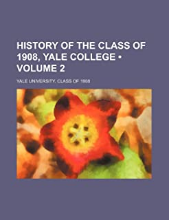 History of the Class of 1908, Yale College (Volume 2)