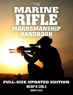 The Marine Rifle Marksmanship Handbook: Full-Size Updated Edition: Master the M16 Rifle, M4 Carbine, and other Black Rifle Variants! MCRP 8-10B.2 (MCRP 3-01A) (Carlile Military Library)