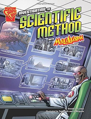 Compare Textbook Prices for Investigating the Scientific Method with Max Axiom, Super Scientist Graphic Science 1st Edition ISBN 9781429617604 by Lemke, Donald B.,Ward, Krista,Milgram, Al,Smith, Tod G.