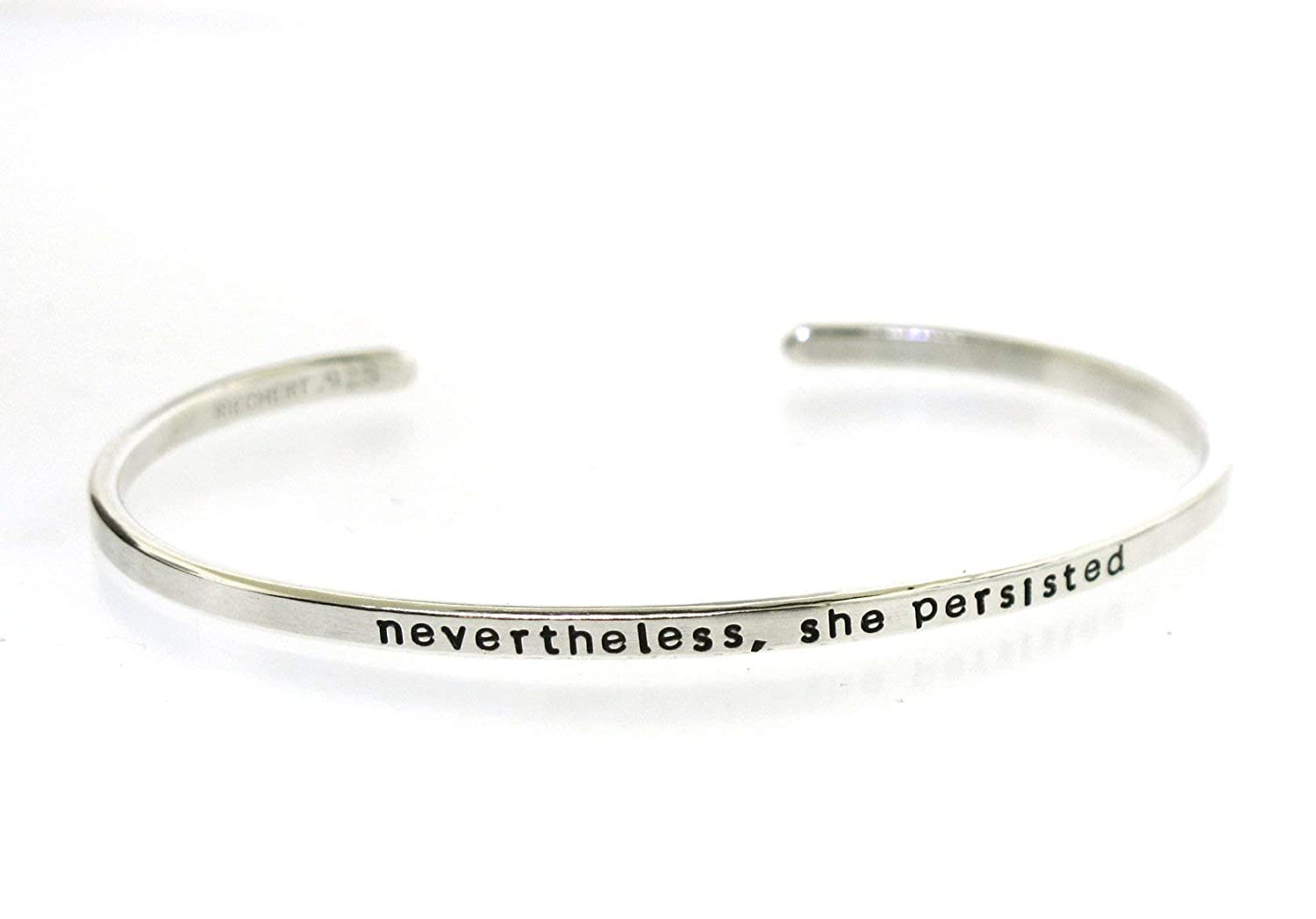 Nevertheless She Persisted. hand stamped NEW before selling At the price of surprise sterling silver b cuff