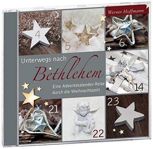 Unterwegs nach Bethlehem: Eine Adventskalender-Reise durch die Weihnachtszeit