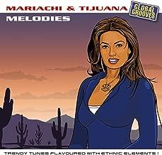 Mariachi & Tijuana Melodies Vol. 2 (Mexican Moods & Melodies !)