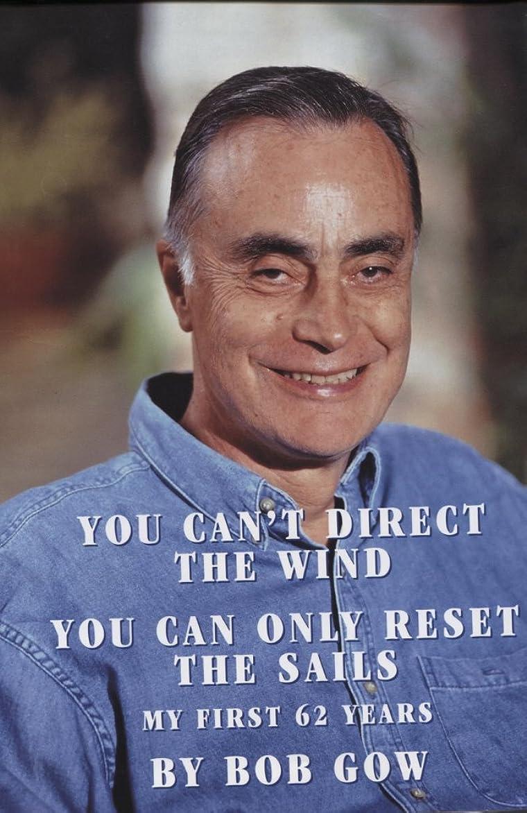 る脳最悪You Can't Direct the Wind You Can Only Reset the Sails My First 62 Years (English Edition)