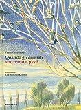 Quando gli animali andavano a piedi. Ediz. a colori
