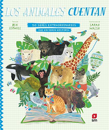 Los animales cuentan: 50 seres extraordinarios que hicieron historia