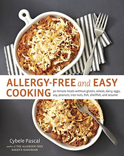 Compare Textbook Prices for Allergy-Free and Easy Cooking: 30-Minute Meals without Gluten, Wheat, Dairy, Eggs, Soy, Peanuts, Tree Nuts, Fish, Shellfish, and Sesame [A Cookbook] 1 Edition ISBN 8601410477257 by Pascal, Cybele