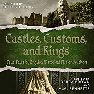 Castles, Customs, and Kings     True Tales by English Historical Fiction Authors              De :                                                                                                                                 Debra Brown,                                                                                        M.M. Bennetts                               Lu par :                                                                                                                                 Ruth Golding                      Durée : 25 h et 39 min     Pas de notations     Global 0,0