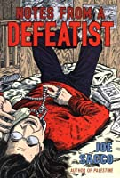 Notes from a Defeatist by Joe Sacco(2006-11-13)