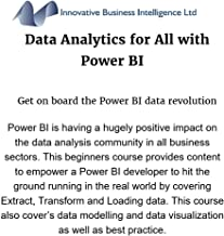 Data Analytics for All with Power BI: Volume One: Develop and Share Commercial Quality Solutions using Best Practice