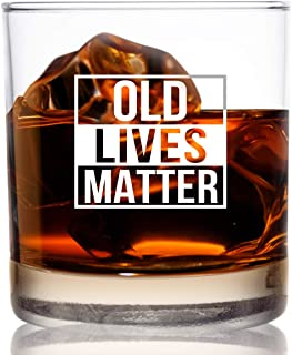 Old Lives Matter Whiskey Scotch Glass 11 oz- Funny Birthday or Retirement Gift for Senior Citizens- Old Fashioned Whiskey ...