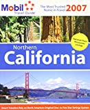 Mobil Travel Guide: Northern California 2007 (MOBIL TRAVEL GUIDE NORTHERN CALIFORNIA ( FRESNO AND NORTH))