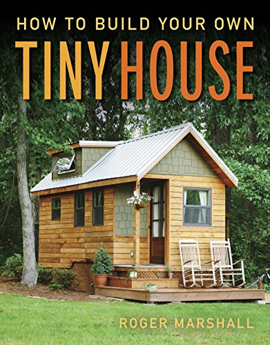 Marshall, R: How to Build Your Own Tiny House