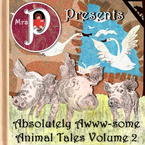 Mrs. P Presents Absolutely Awww-some Animal tales Vol. 2 audiobook cover art