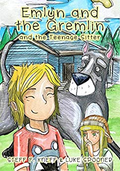 Emlyn and the Gremlin and the Teenage Sitter: A Picture Book for Kids by [Steff F. Kneff, Luke Spooner, Lane Diamond]
