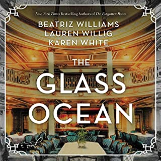 The Glass Ocean     A Novel              Written by:                                                                                                                                 Beatriz Williams,                                                                                        Lauren Willig,                                                                                        Karen White                               Narrated by:                                                                                                                                 Vanessa Johansson,                                                                                        Saskia Maarleveld,                                                                                        Brittany Pressley                      Length: 13 hrs and 43 mins     3 ratings     Overall 4.7