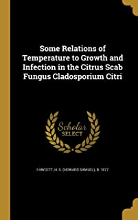 Some Relations of Temperature to Growth and Infection in the Citrus Scab Fungus Cladosporium Citri