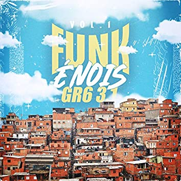Funk é Nóis GR6 3.1 - Vol. 1