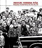 Manuel Herrera Piña. Fotografías: Ciudad Real en los años 50 y 60 (General)