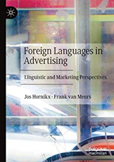Foreign Languages in Advertising: Linguistic and Marketing Perspectives