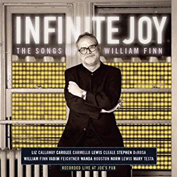 Infinite Joy: The Songs of William Finn (Concert Cast Recording (2001))