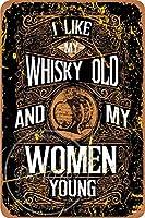 私は私のウイスキーの古いものと私の女性の若いものが好きですティンサイン壁の装飾金属ポスターレトロプラーク警告サインオフィスカフェクラブバークラブオフィスレストラン地下室の工芸品