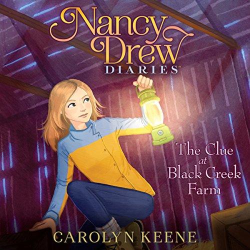 The Clue at Black Creek Farm: Nancy Drew Diaries, Book 9