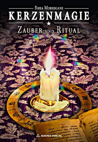 Kerzenmagie - Zauber und Ritual