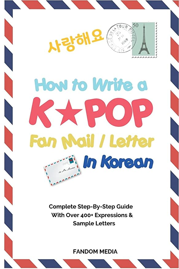 How to Write a KPOP Fan Mail / Letter in Korean: Complete Step-By-Step Guide With Over 400+ Expressions & Sample Letters