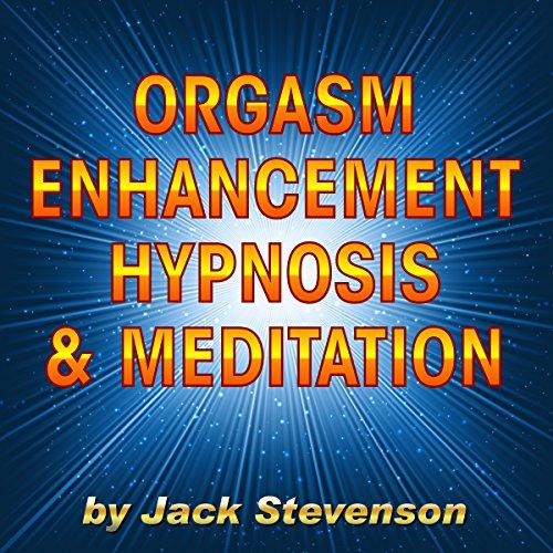 Orgasm Enhancement Hypnosis & Meditation audiobook cover art
