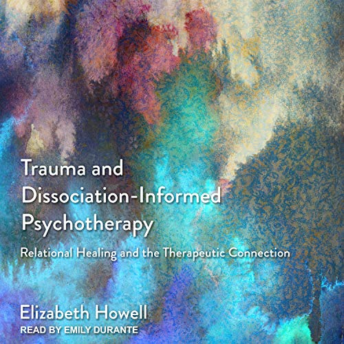 Trauma and Dissociation-Informed Psychotherapy cover art