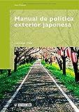 Manual de política exterior japonesa (Manuals) de Lluc López i Vidal (3 dic 2010) Tapa blanda