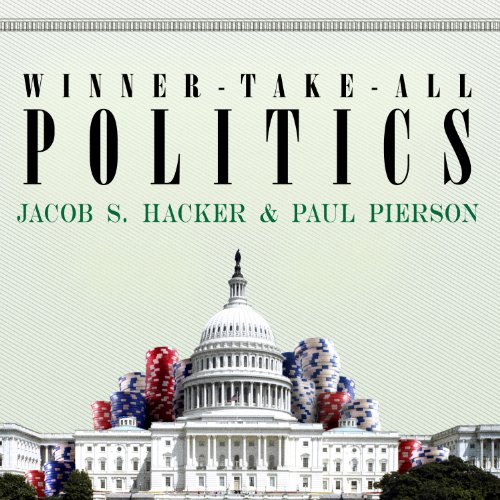 Winner-Take-All Politics     How Washington Made the Rich Richer--and Turned Its Back on the Middle Class              By:                                                                                                                                 Jacob S. Hacker,                                                                                        Paul Pierson                               Narrated by:                                                                                                                                 John Allen Nelson                      Length: 11 hrs and 42 mins     1 rating     Overall 5.0