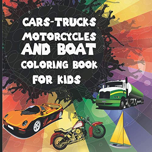 Cars, Trucks, Motorcycles, and Boat Coloring Book for Kids: Activity Book For Kids