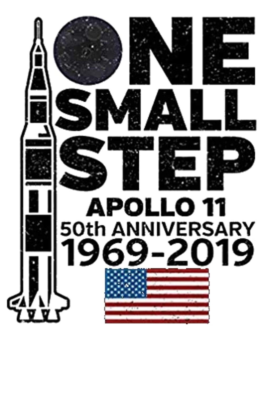 One Small Step Apollo 11 50th Anniversary 1969 - 2019: 50th Anniversary Moon Landing Apollo 11 1969 - 2019 120 Pages 6x9 inch Note Book