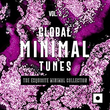 Global Minimal Tunes, Vol. 2 (The Exquisite Minimal Collection)