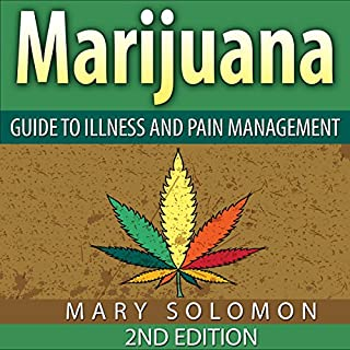 Marijuana: Guide to Illness and Pain Management cover art