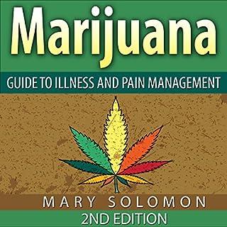 Marijuana: Guide to Illness and Pain Management audiobook cover art