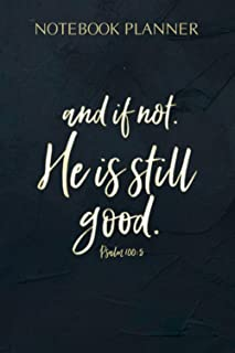 Notebook Planner And If Not He Is Still Good Unanswered Prayer Christian Hope: Simple, 6x9 inch, Daily Organizer, Meeting,...