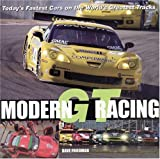 Modern GT Racing: Today's Fastest Cars on the World's Greatest Tracks