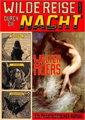 Wilde Reise durch die Nacht: Ein phantastischer Roman von Walter Moers ( 11. November 2013 )