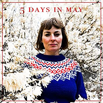 5 Days in May