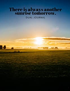 There is always another sunrise tomorrow: Dual Journal (Dotted and Ruled), Notebook, Diary, Large 8.5x11 inches, Purposes ...