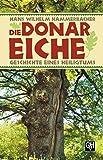 Die Donar-Eiche: Geschichte eines Heiligtums