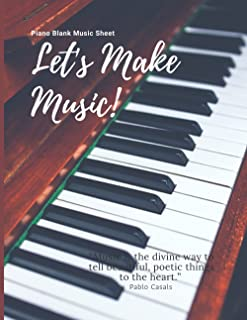 Piano Blank Music Sheet - Let's Make Music!: 120-Page Classical Music Book   6 staves with Treble & Bass Clefs   Perfect M...